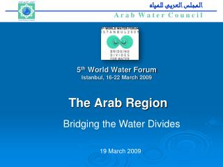 5 th  World Water Forum Istanbul, 16-22 March 2009