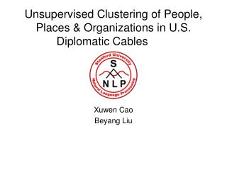 Unsupervised Clustering of People, Places  Organizations in U.S. Diplomatic Cables