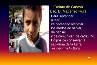 """Relato de Gastón"" Esc. B. Matienzo-Rural"