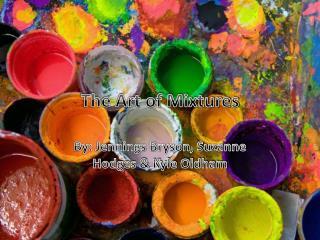 The Art of Mixtures