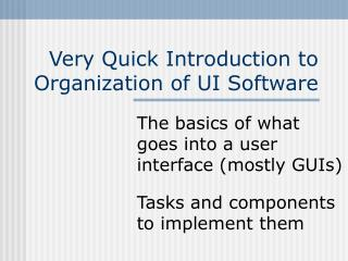 Very Quick Introduction to Organization of UI Software