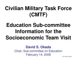 Civilian Military Task Force (CMTF) Education Sub-committee Information for the