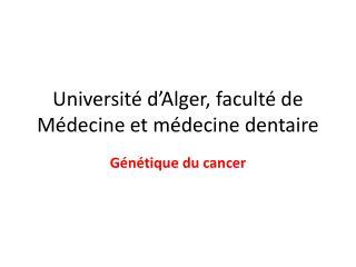 Université d'Alger, faculté de  Médecine et médecine dentaire