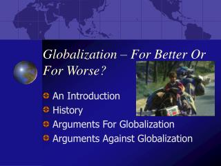 Globalization   For Better Or For Worse