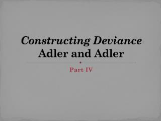 Constructing Deviance   Adler and Adler