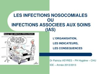 LES INFECTIONS NOSOCOMIALES  OU  INFECTIONS ASSOCIEES AUX SOINS (IAS)