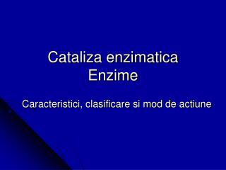 Cataliza enzimatica Enzime