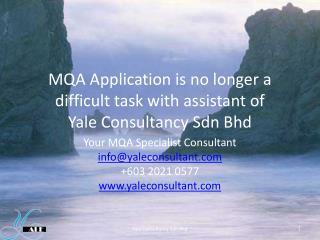 MQA Application is no longer a difficult task with assistant of  Yale Consultancy Sdn Bhd