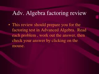 Adv. Algebra factoring review