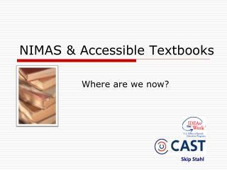 NIMAS & Accessible Textbooks