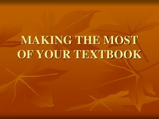 MAKING THE MOST OF YOUR TEXTBOOK