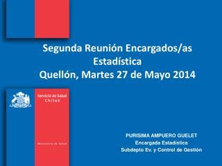 Segunda Reunión Encargados/as  Estadística Quellón, Martes 27 de Mayo 2014