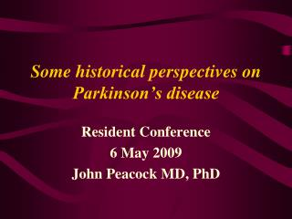 Some historical perspectives on Parkinson s disease