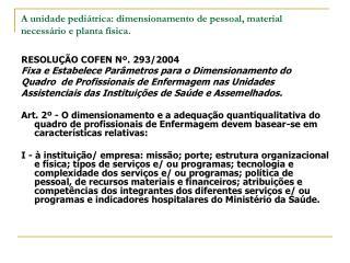A unidade pediátrica: dimensionamento de pessoal, material necessário e planta física.