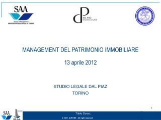 MANAGEMENT DEL PATRIMONIO IMMOBILIARE 13 aprile 2012