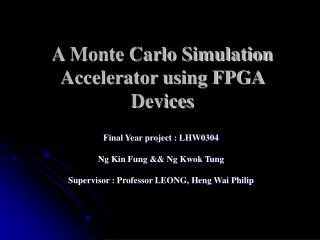 A Monte Carlo Simulation Accelerator using FPGA Devices