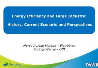 Marco Aurélio Moreira -  Eletrobras Rodrigo Garcia - CNI