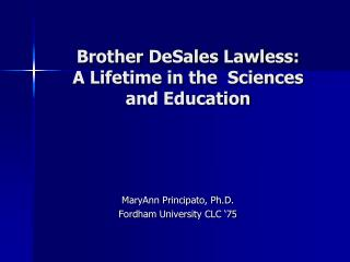 Brother DeSales Lawless: A Lifetime in the  Sciences and Education