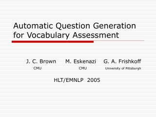 Automatic Question Generation for Vocabulary Assessment