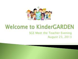 Welcome to  KinderGARDEN
