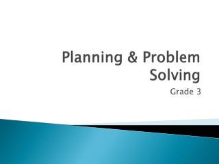 Planning & Problem Solving