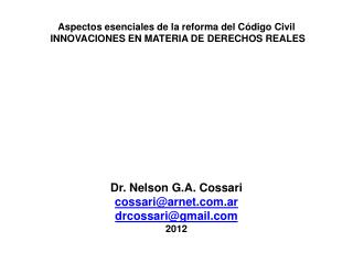 Aspectos esenciales de la reforma del Código Civil  INNOVACIONES EN MATERIA DE DERECHOS REALES