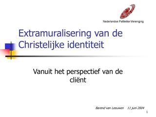 Extramuralisering van de Christelijke identiteit