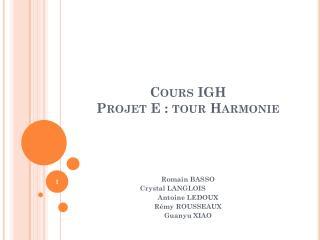 Cours IGH Projet E : tour Harmonie