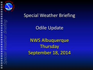 Special Weather Briefing Odile  Update NWS Albuquerque Thursday September 18, 2014
