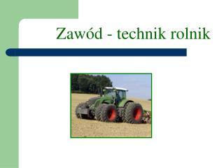 Zaw�d - technik rolnik
