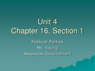 Unit 4 Chapter 16, Section 1