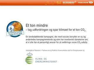 Udarbejdet af Resenbro + Partners a/s og Publikum Kommunikation ApS for Energistyrelsen og