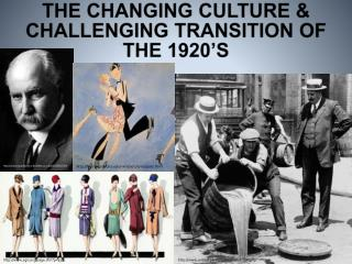THE  CHANGING CULTURE  & CHALLENGING TRANSITION OF THE 1920'S