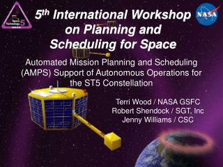 Terri Wood / NASA GSFC Robert Shendock / SGT, Inc Jenny Williams / CSC