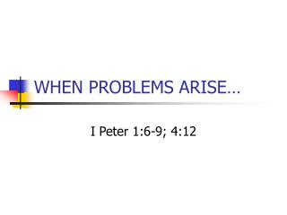WHEN PROBLEMS ARISE…