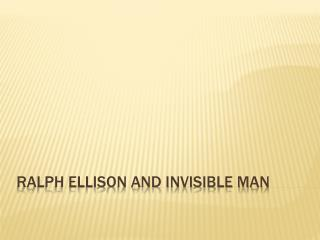 Ralph Ellison and invisible man
