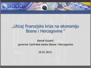 """Uticaj finansijske krize na ekonomiju Bosne i Hercegovine """