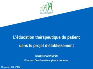 L'éducation thérapeutique du patient dans le projet d'établissement Elisabeth GLOAGUEN