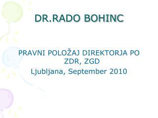 DR.RADO BOHINC