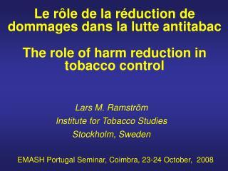 Le r ô le de la r é duction de dommages dans la lutte antitabac