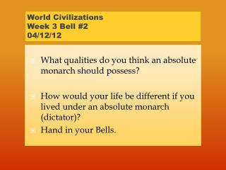 World Civilizations  Week 3 Bell #2 04/12/12