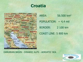 AREA:            56.500 km 2 POPULATION:  ~ 4,4 mil BORDER:       2 100 km COAST LINE: 5 800 km