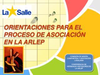ORIENTACIONES PARA EL PROCESO DE ASOCIACIÓN                   EN LA ARLEP