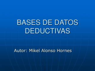 BASES DE DATOS DEDUCTIVAS
