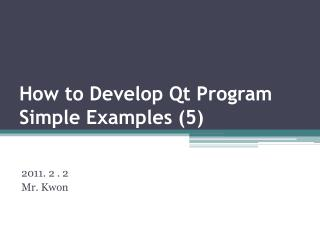 How to Develop Qt Program Simple Examples (5)