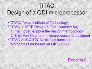 TITAC:  Design of a QDI microprocessor