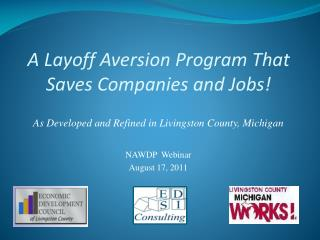 As Developed and Refined in Livingston County, Michigan     NAWDP  Webinar August 17, 2011