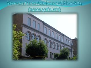 Yerevan State Academy of Fine Arts yafa.am