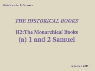 THE HISTORICAL BOOKS H2:The Monarchical Books (a) 1 and 2 Samuel