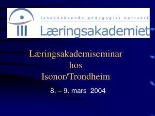 L�ringsakademiseminar hos Isonor/Trondheim